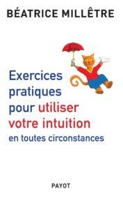 Exercices pratiques pour utiliser votre intuition